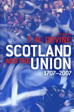 Scotland and the Union 1707 - 2007 (EUP 2008) book cover, cover image © PA Photos