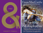 Book covers for Padgett Powell's You and I and Fiona MacCarthy's The Last Pre-Raphaelite Edward Burne-Jones and the Victorian Imagination