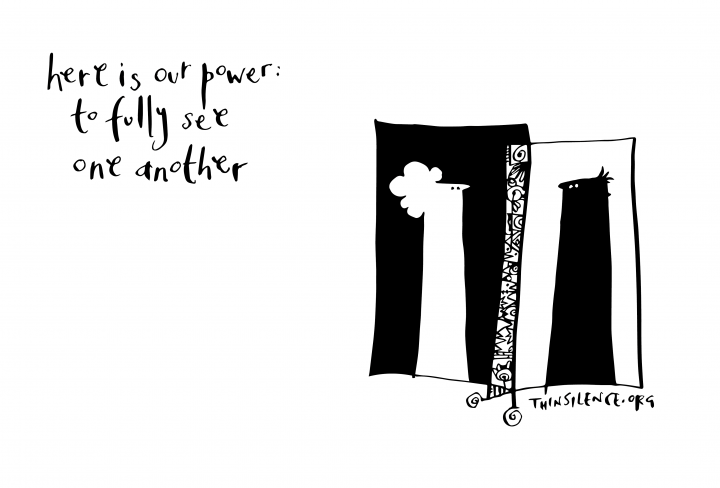 "Doodle of two people looking at each other, with the text ""here is our power: to fully see each other"""