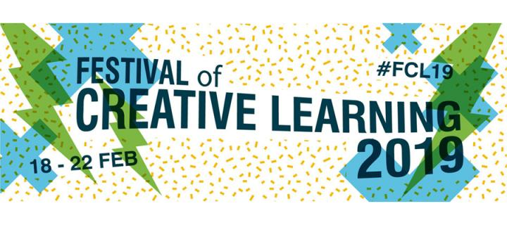 Festival of Creative Learning 2019, 18-22 Feb, #FCL19
