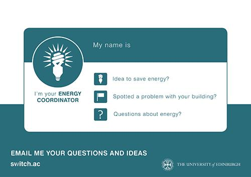 'I am your Energy Coordinator' poster to let your department know who is overseeing energy use in your building.