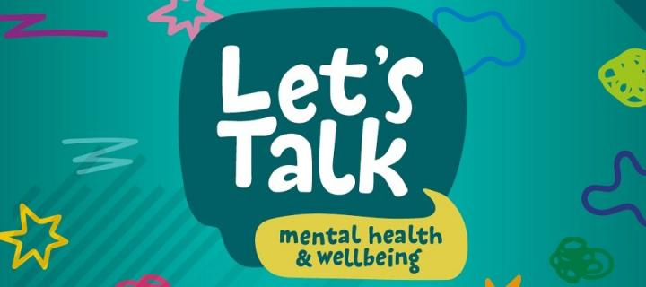 Mental Health and Wellbeing Lets talk 2020