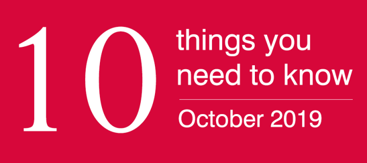 10 things you need to know October 2019