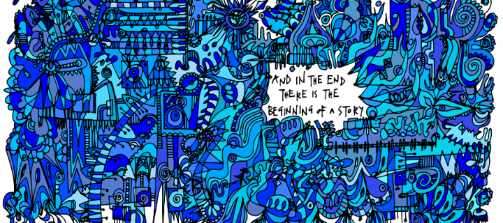 Blue doodle with the text: and in the end there is the beginning of a story