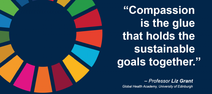 """Compassion is the glue that holds the SDGs together"" - Liz Grant"