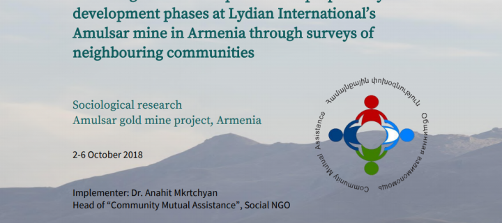 Assessing the social impacts of the preparatory and development phases at Lydian International's Amulsar mine in Armenia