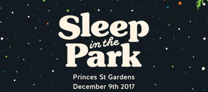 Sleep in the Park - Princes St Gardens, December 9th 2017