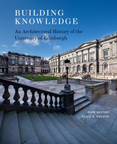 Cover of Building Knowledge: An Architectural History of the University of Edinburgh